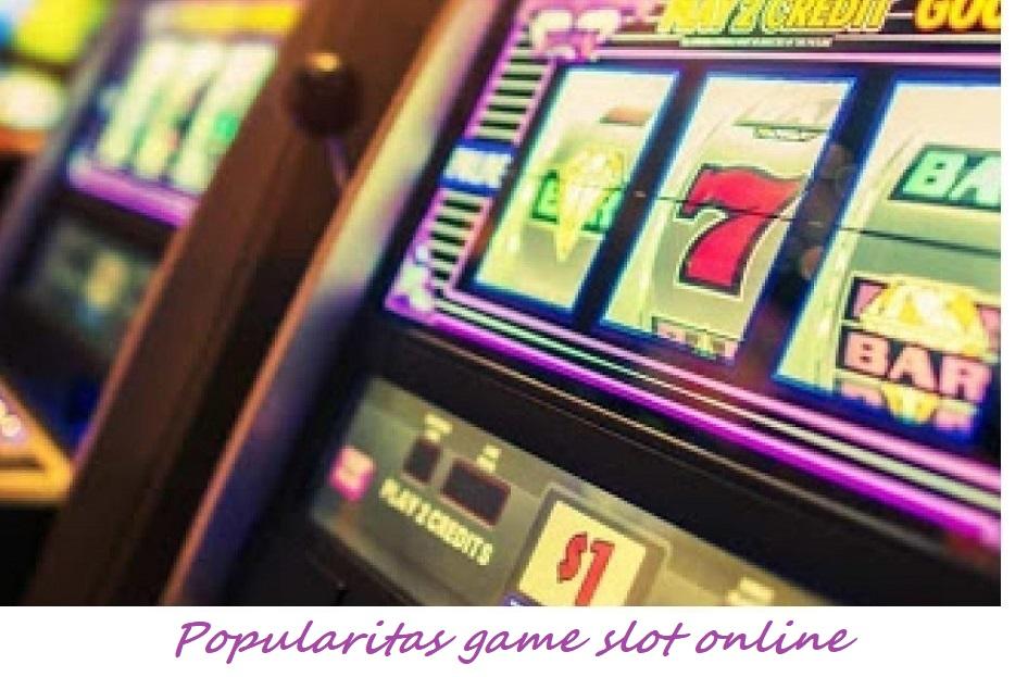 Popularitas game slot online
