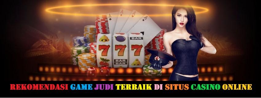 Rekomendasi Game Judi Terbaik Di Situs Casino Online